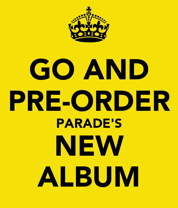 GO AND PRE-ORDER PARADE'S NEW ALBUM