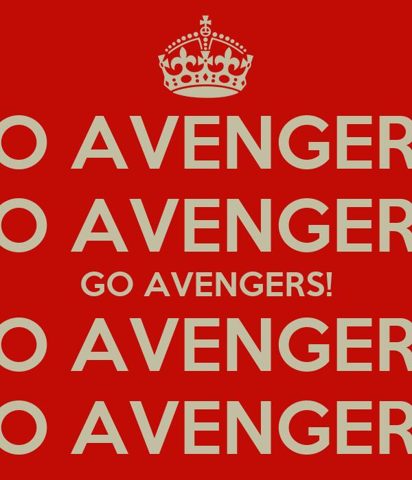 GO AVENGERS! GO AVENGERS! GO AVENGERS! GO AVENGERS! GO AVENGERS!