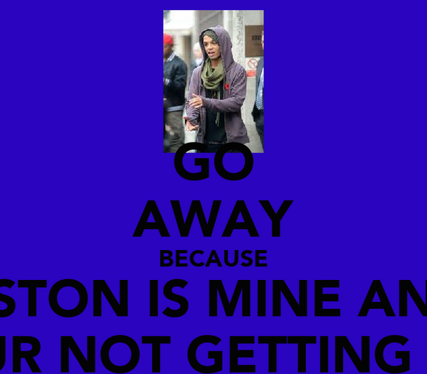 GO AWAY BECAUSE ASTON IS MINE AND YOUR NOT GETTING HIM
