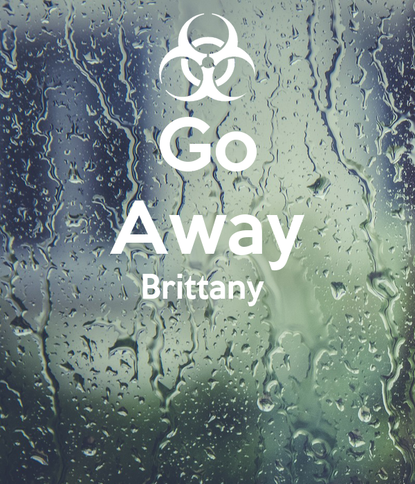 Go Away Brittany