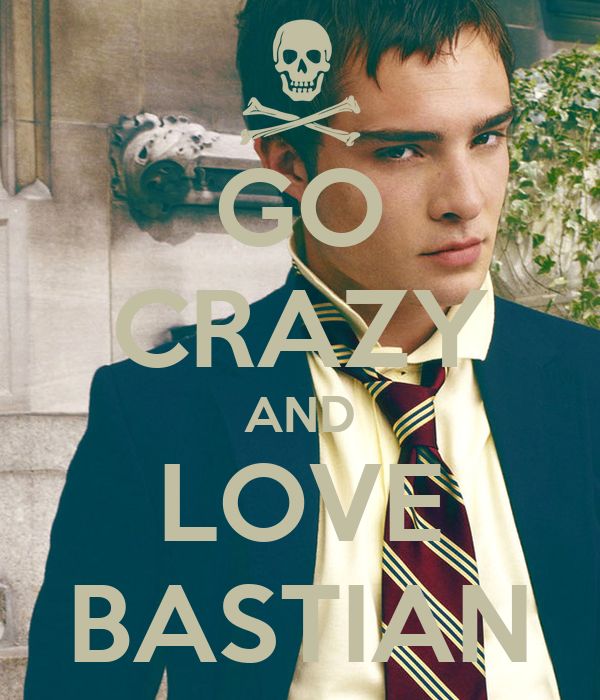 GO CRAZY AND LOVE BASTIAN