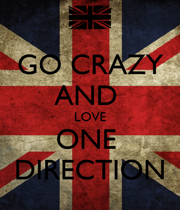 GO CRAZY AND  LOVE ONE  DIRECTION