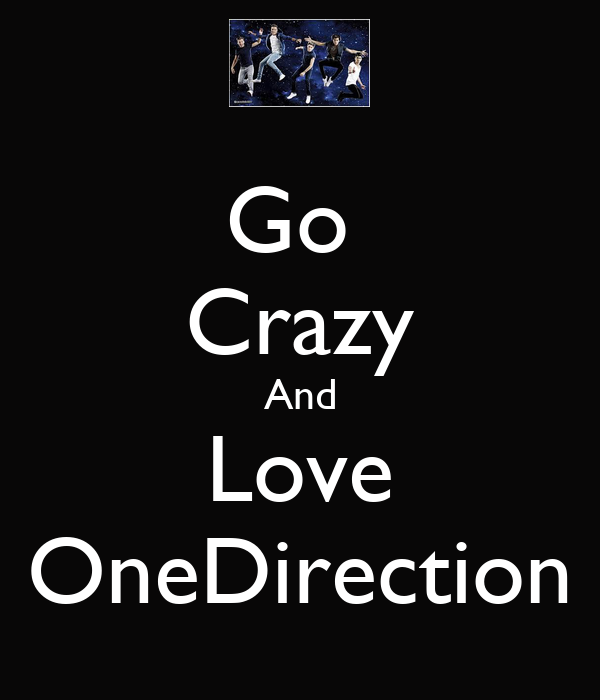 Go  Crazy And Love OneDirection