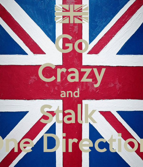 Go Crazy and  Stalk  One Direction