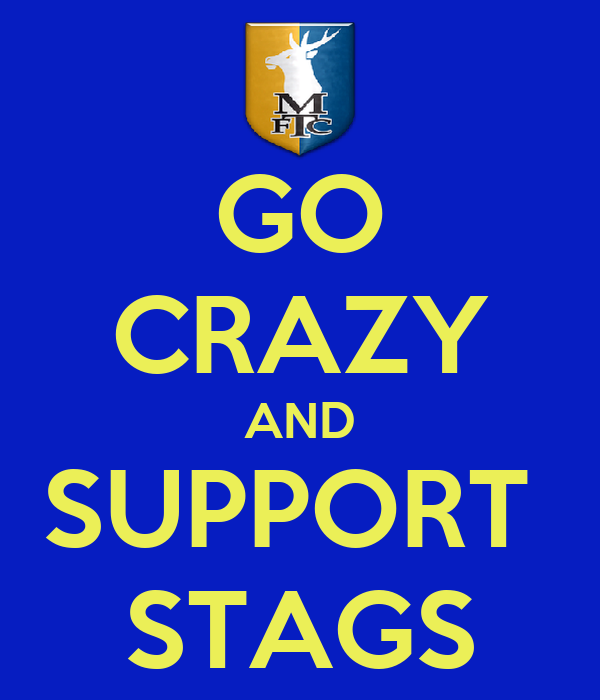 GO CRAZY AND SUPPORT  STAGS