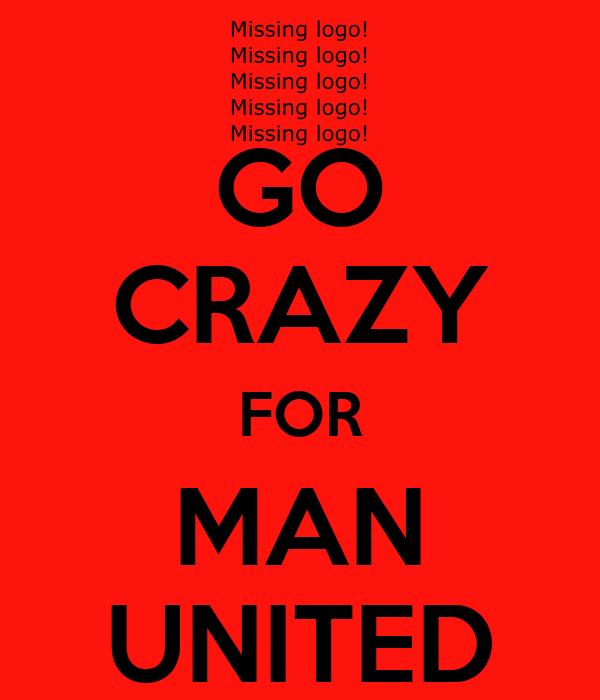 GO CRAZY FOR MAN UNITED