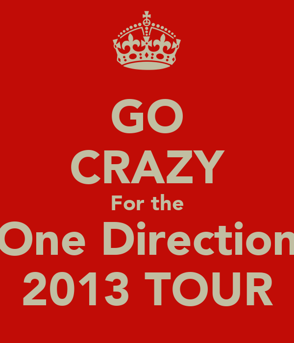 GO CRAZY For the One Direction 2013 TOUR