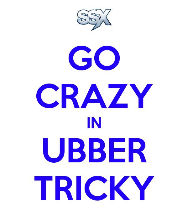 GO CRAZY IN UBBER TRICKY