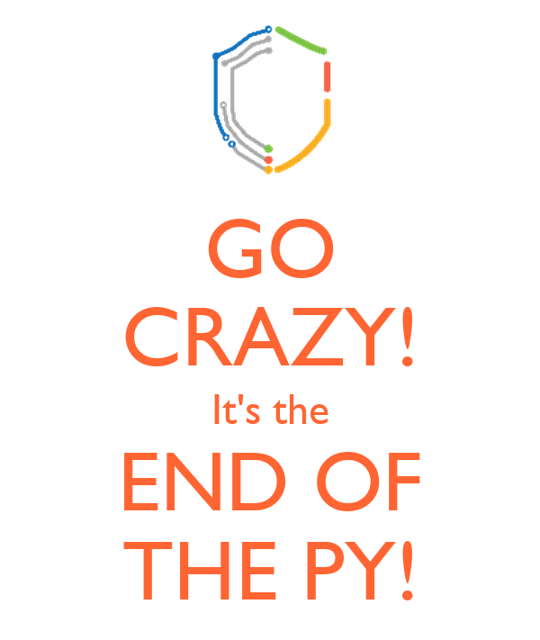 GO CRAZY! It's the END OF THE PY!