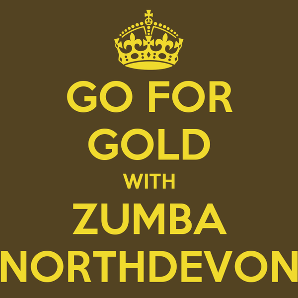 GO FOR GOLD WITH ZUMBA NORTHDEVON