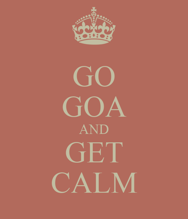 GO GOA AND GET CALM