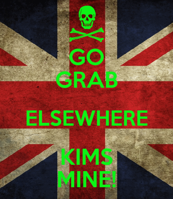 GO GRAB ELSEWHERE KIMS MINE!