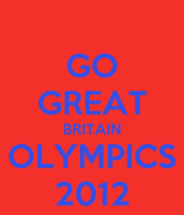 GO GREAT BRITAIN OLYMPICS 2012