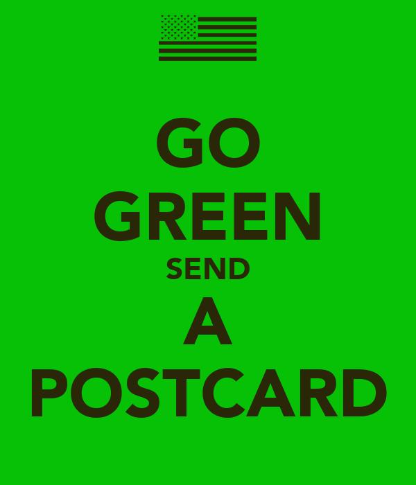 GO GREEN SEND A POSTCARD