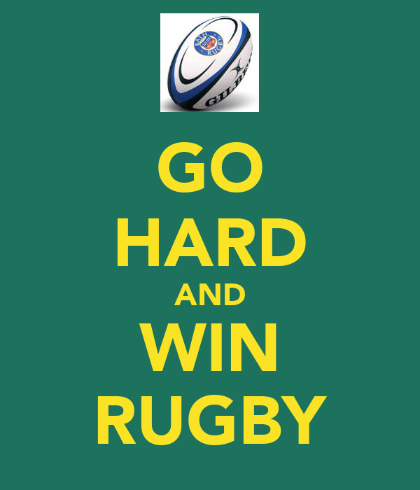 GO HARD AND WIN RUGBY