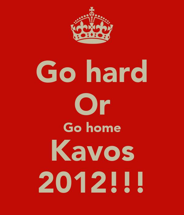 Go hard Or Go home Kavos 2012!!!