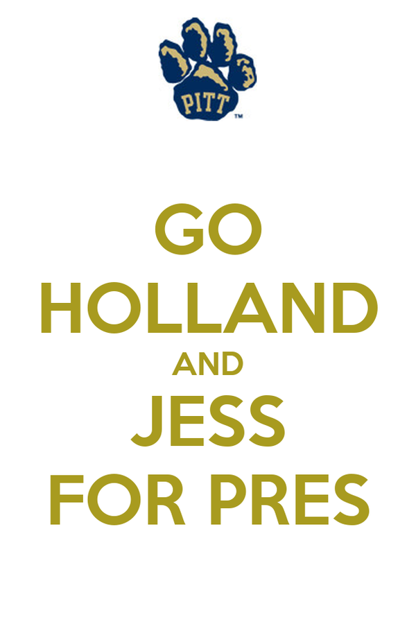 GO HOLLAND AND JESS FOR PRES