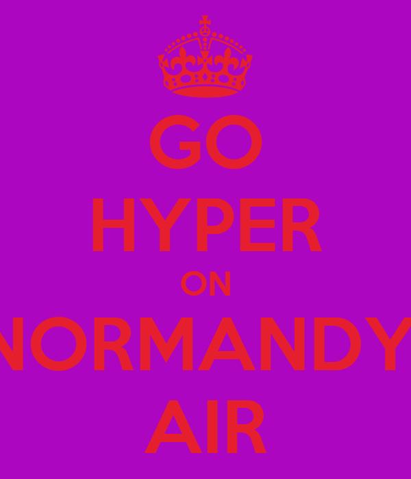 GO HYPER ON NORMANDY  AIR