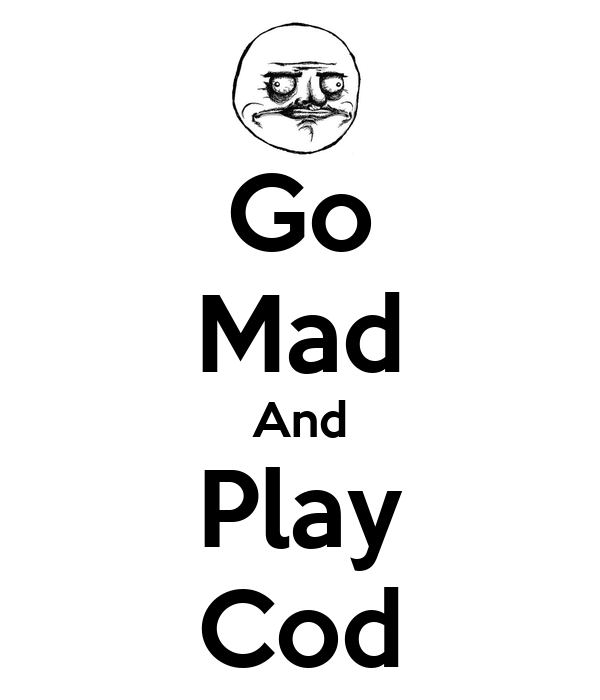 Go Mad And Play Cod