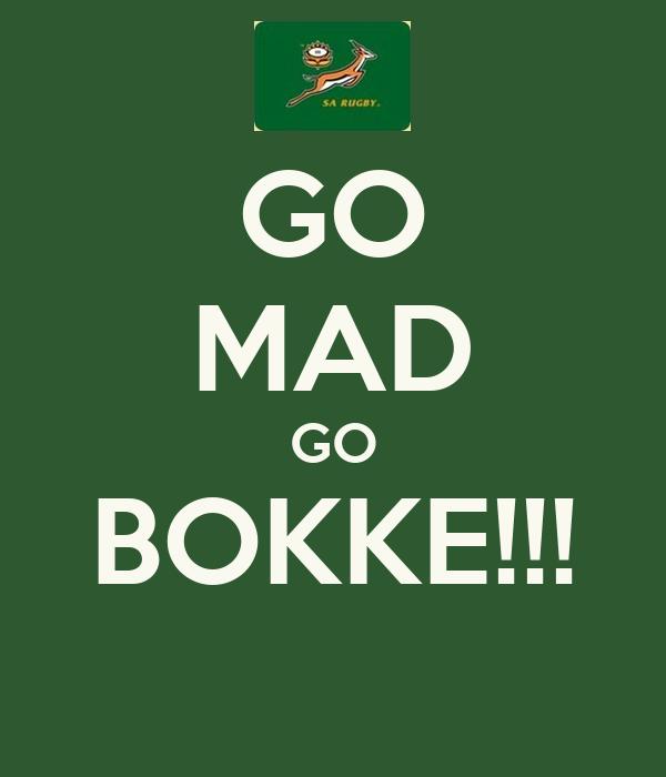 GO MAD GO BOKKE!!!