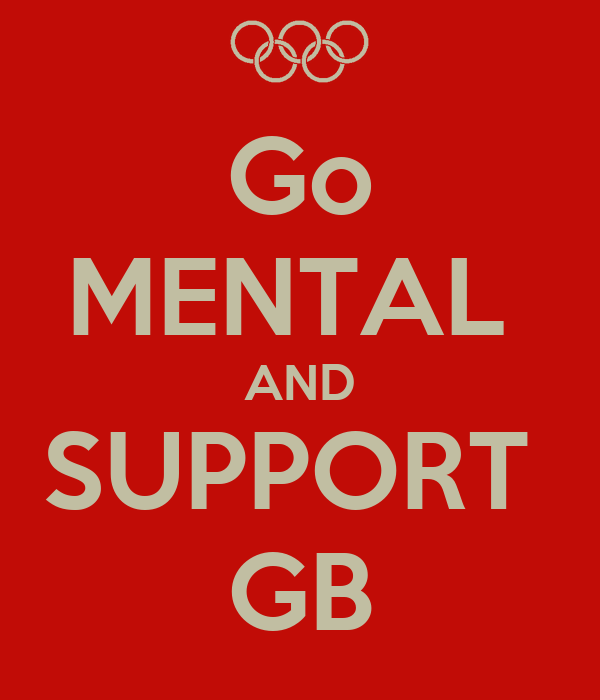 Go MENTAL  AND SUPPORT  GB