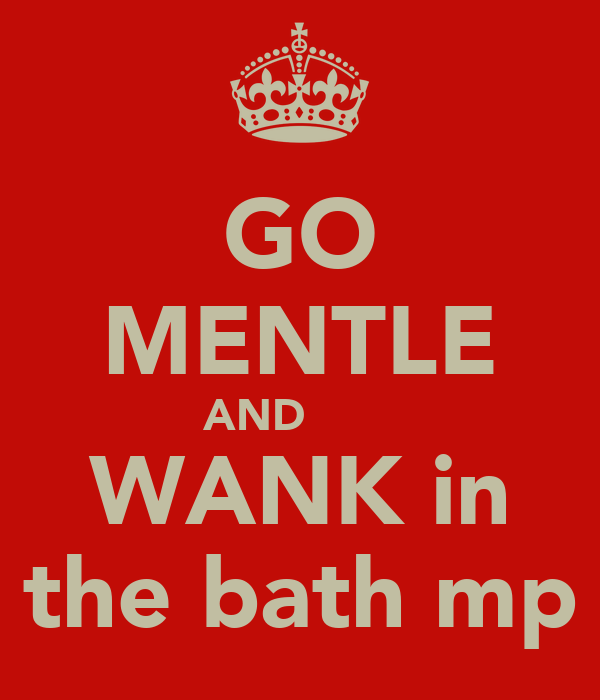 GO MENTLE AND        WANK in the bath mp