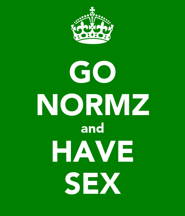 GO NORMZ and HAVE SEX