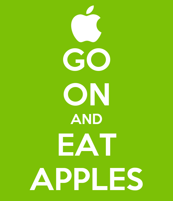 GO ON AND EAT APPLES