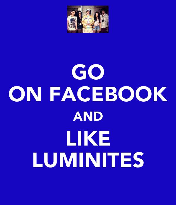 GO ON FACEBOOK AND LIKE LUMINITES