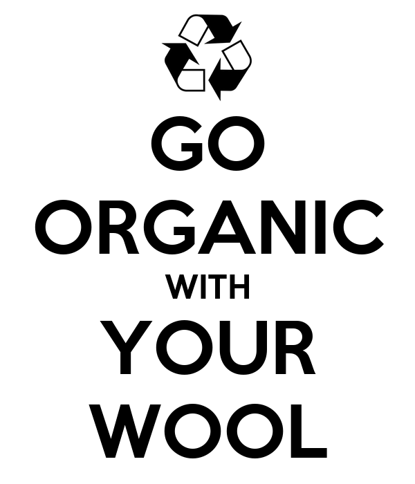 GO ORGANIC WITH YOUR WOOL