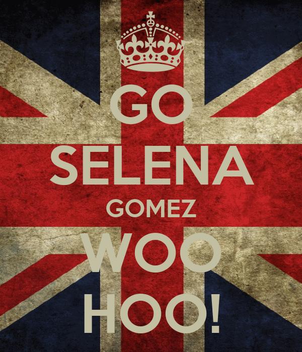 GO SELENA GOMEZ WOO HOO!