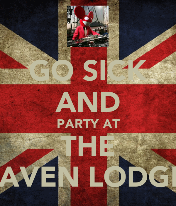 GO SICK AND PARTY AT THE RAVEN LODGE