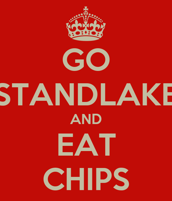 GO STANDLAKE AND EAT CHIPS