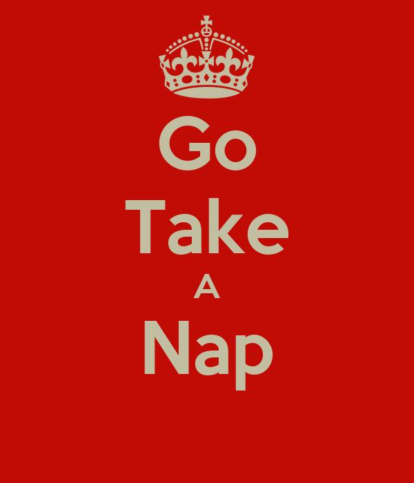 Go Take A Nap