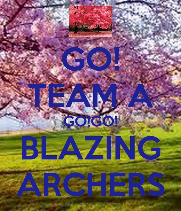 GO! TEAM A GO!GO! BLAZING ARCHERS