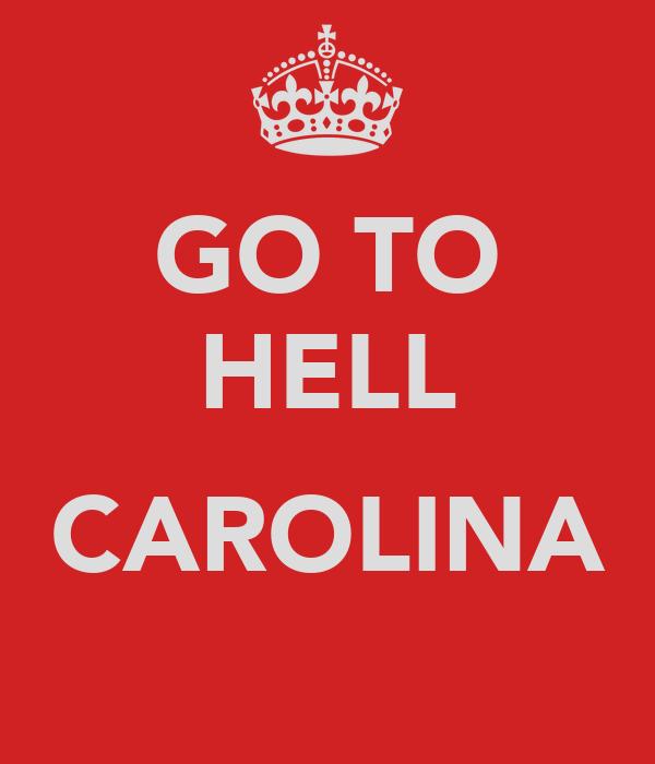 GO TO HELL  CAROLINA