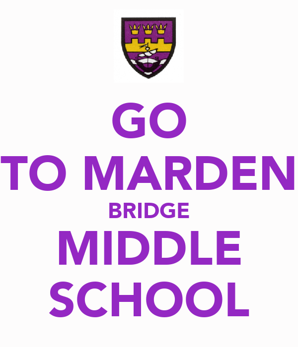 GO TO MARDEN BRIDGE MIDDLE SCHOOL