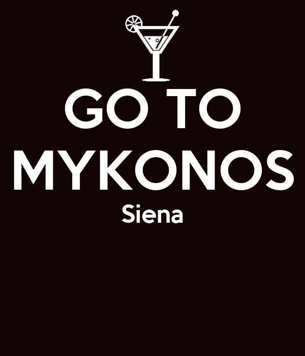 GO TO MYKONOS Siena