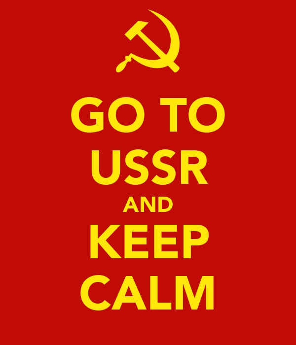 GO TO USSR AND KEEP CALM