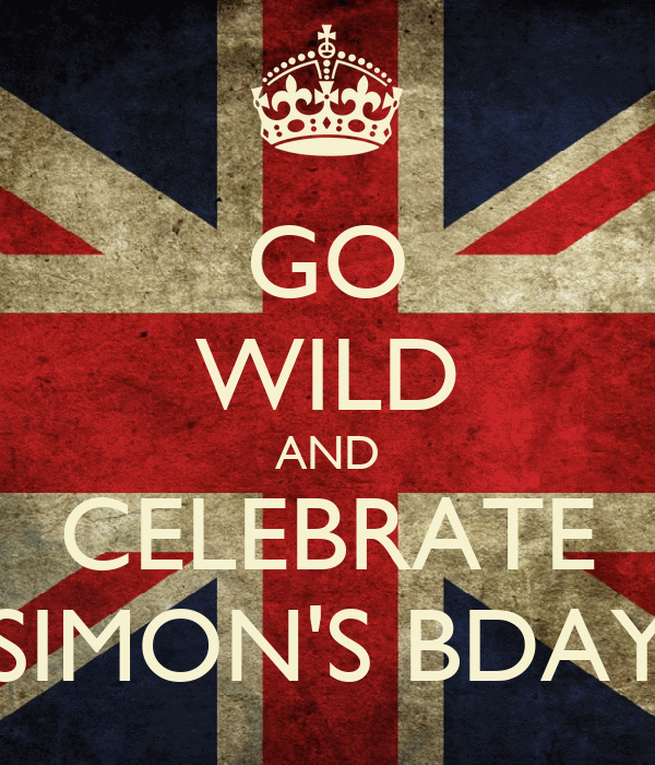 GO WILD AND CELEBRATE SIMON'S BDAY