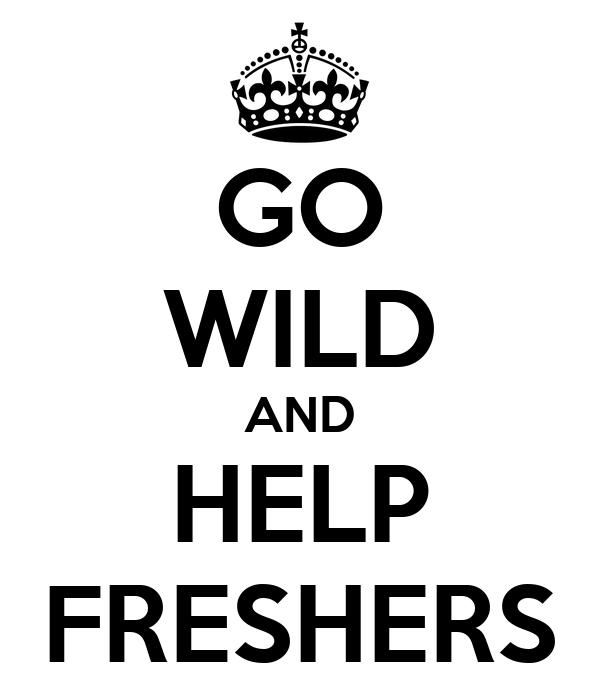 GO WILD AND HELP FRESHERS