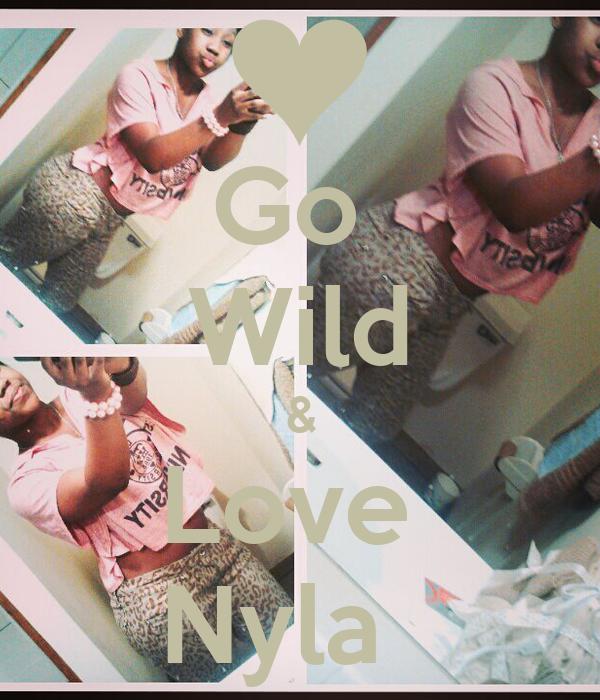Go  Wild & Love  Nyla