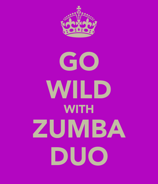 GO WILD WITH ZUMBA DUO