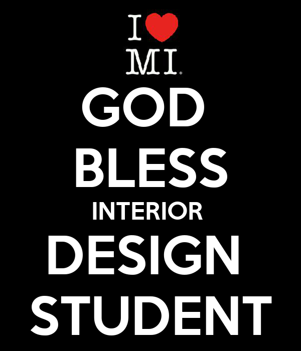 GOD  BLESS INTERIOR  DESIGN  STUDENT