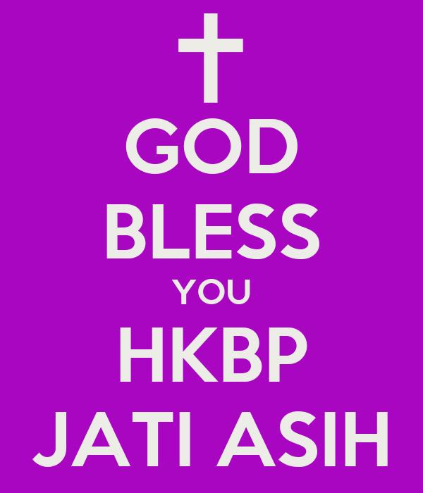 GOD BLESS YOU HKBP JATI ASIH