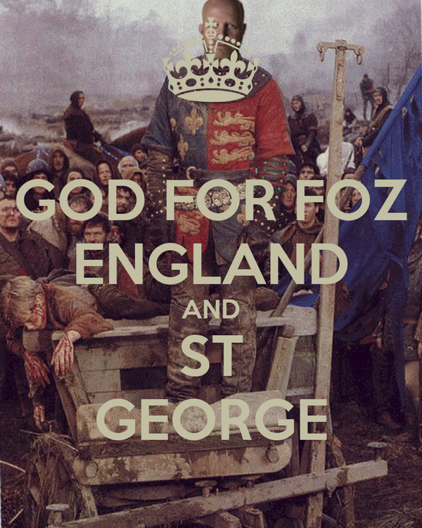 GOD FOR FOZ ENGLAND AND ST GEORGE