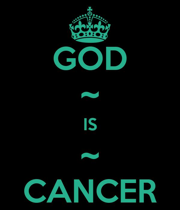 GOD ~ IS ~ CANCER