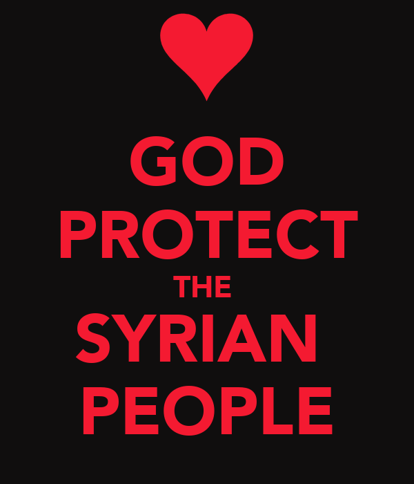 GOD PROTECT THE  SYRIAN  PEOPLE