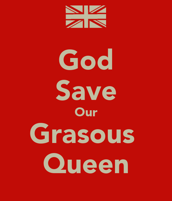 God Save Our Grasous  Queen