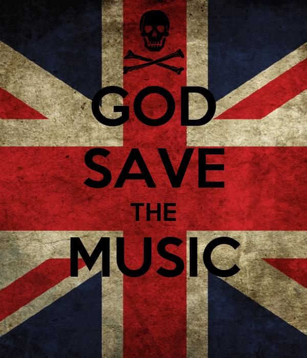 GOD SAVE THE MUSIC